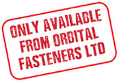 Only available from Orbital Fastneres Ltd